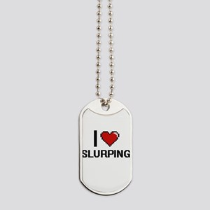 I love Slurping Digital Design Dog Tags