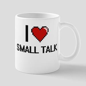 I love Small Talk Digital Design Mugs
