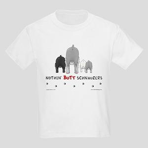 Nothin' Butt Schnauzers Kids T-Shirt