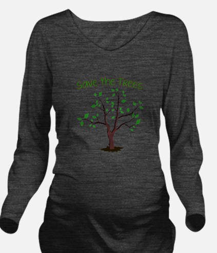 Save the Trees Long Sleeve Maternity T-Shirt