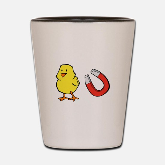 Chick Magnet! Shot Glass