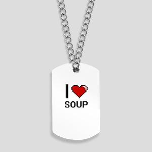 I love Soup Digital Design Dog Tags