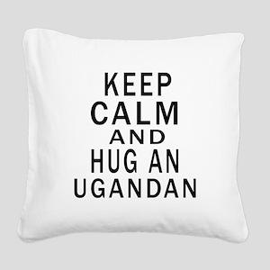 Keep Calm And Ugandan Designs Square Canvas Pillow
