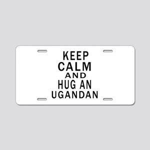 Keep Calm And Ugandan Desig Aluminum License Plate