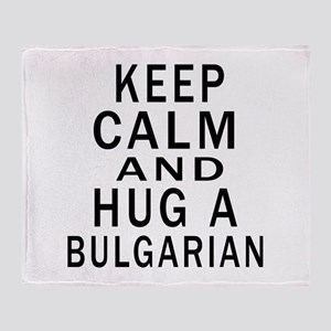 Keep Calm And Bulgarian Designs Throw Blanket