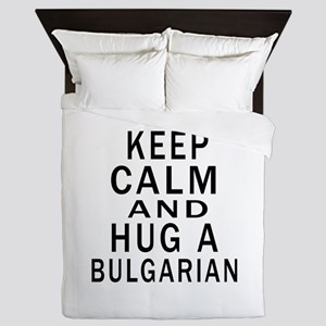 Keep Calm And Bulgarian Designs Queen Duvet