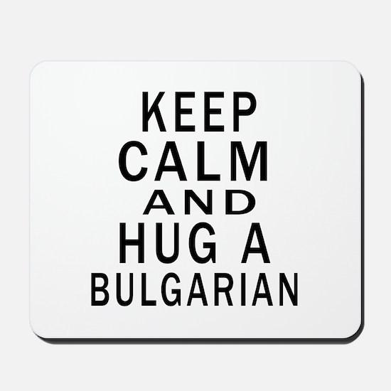 Keep Calm And Bulgarian Designs Mousepad