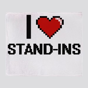 I love Stand-Ins Digital Design Throw Blanket