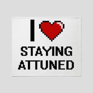 I Love Staying Attuned Digital Desig Throw Blanket