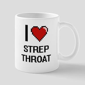 I love Strep Throat Digital Design Mugs