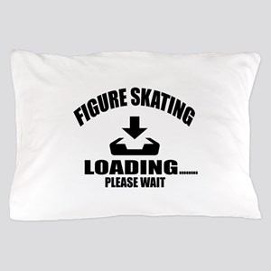 Figure Skating Loading Please Wait Pillow Case