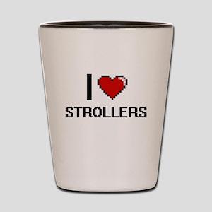 I Love Strollers Digital Design Shot Glass