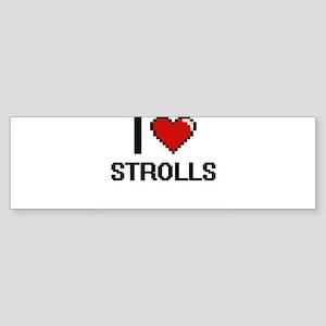 I love Strolls Digital Design Bumper Sticker