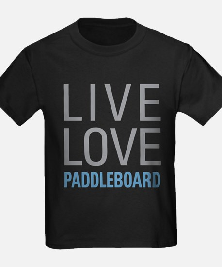 Live Love Paddleboard T-Shirt