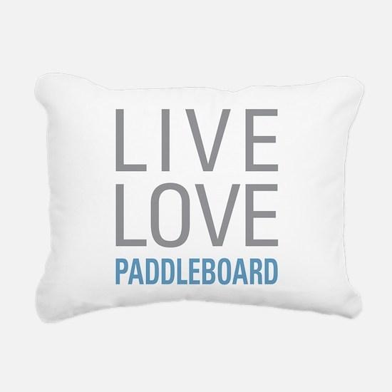Live Love Paddleboard Rectangular Canvas Pillow