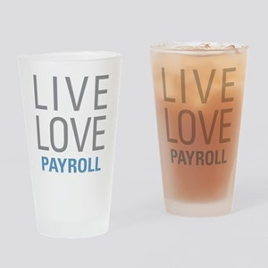 Live Love Payroll Drinking Glass
