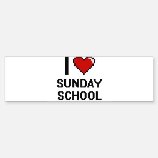 I love Sunday School Digital Design Bumper Bumper Bumper Sticker