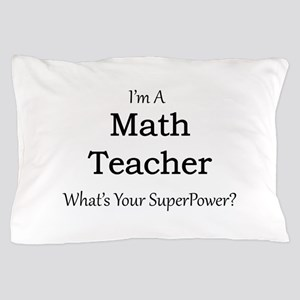 Math Teacher Pillow Case