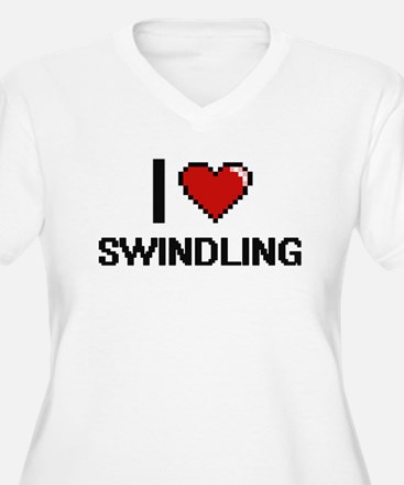 I love Swindling Digital Design Plus Size T-Shirt