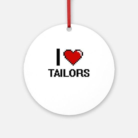 I love Tailors Digital Design Round Ornament