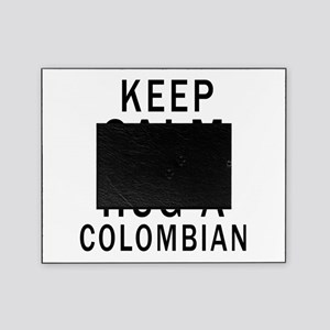 Keep Calm And Colombian Designs Picture Frame
