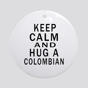 Keep Calm And Colombian Designs Round Ornament