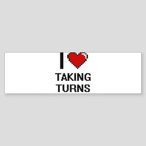 I love Taking Turns Digital Design Bumper Sticker