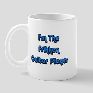 I'm The Frikken Guitar Player Mug