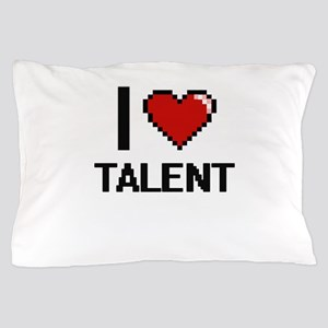 I love Talent Digital Design Pillow Case
