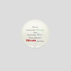 Pharmacy Drama Mini Button
