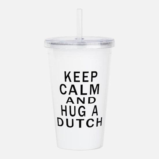 Keep Calm And Dutch De Acrylic Double-wall Tumbler
