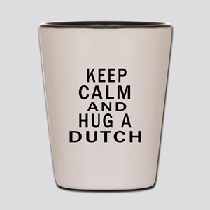 Keep Calm And Dutch Designs Shot Glass