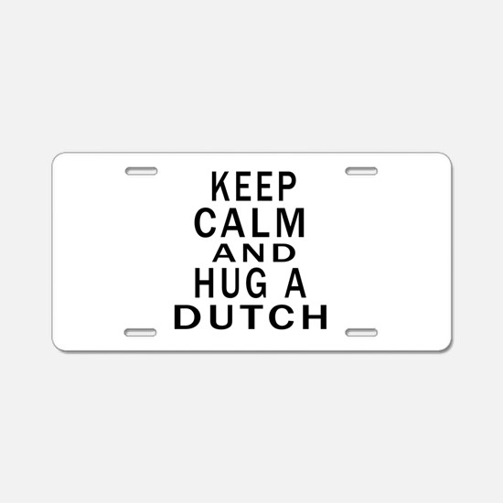 Keep Calm And Dutch Designs Aluminum License Plate