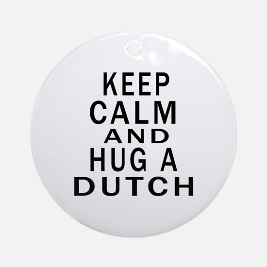 Keep Calm And Dutch Designs Round Ornament
