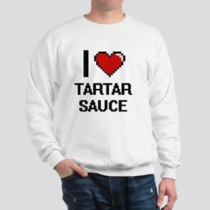 I love Tartar Sauce Digital Design Sweatshirt