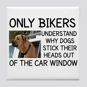 ONLY BIKERS UNDERSTAND WHY DOGS STICK Tile Coaster
