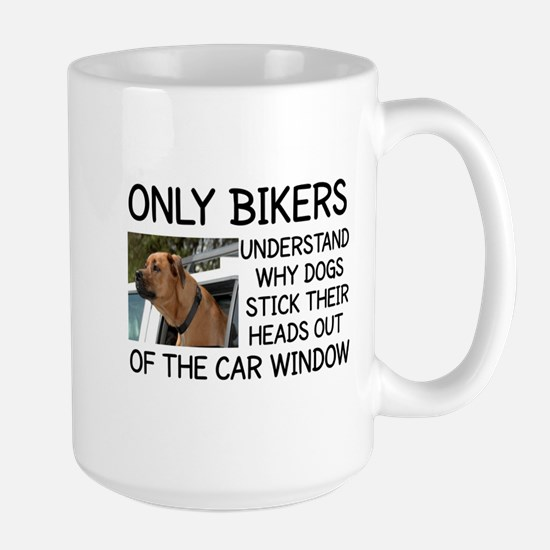 ONLY BIKERS UNDERSTAND WHY DOGS STICK T Large Mug
