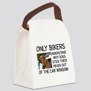 ONLY BIKERS UNDERSTAND WHY DOGS S Canvas Lunch Bag