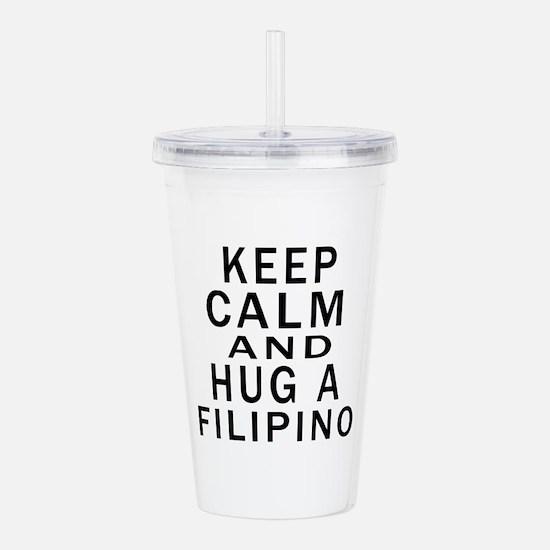 Keep Calm And Filipino Acrylic Double-wall Tumbler