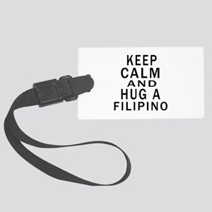 Keep Calm And Filipino Designs Large Luggage Tag