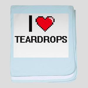 I love Teardrops Digital Design baby blanket