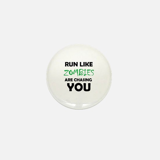Run Like Zombies are Chasing You Mini Button
