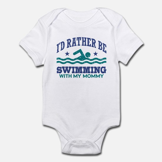 I'd Rather Be Swimming With My Mom Infant Bodysuit