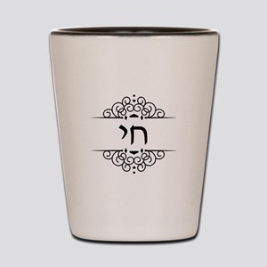 Chai Life in Hebrew text Shot Glass