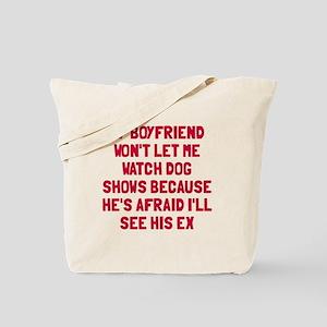 Boyfriend Dog Shows Tote Bag