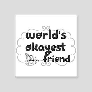 world's okayest friend Sticker
