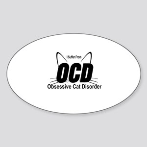 I SUFFER FROM OCD - OBSESSIVE CAT D Sticker (Oval)