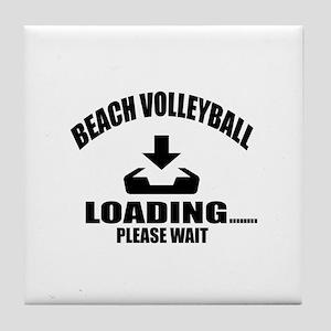Beach Volleyball Loading Please Wait Tile Coaster