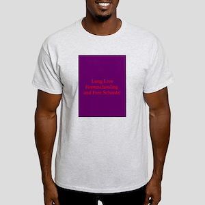 Long Live Homeschooling! T-Shirt