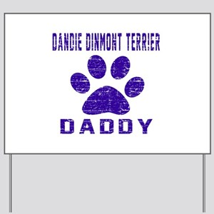 Dandie Dinmont Terrier Daddy Designs Yard Sign